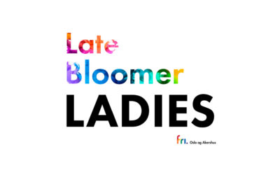 Ny samtalegruppe – Late Bloomer Ladies | FRI Oslo og Akershus