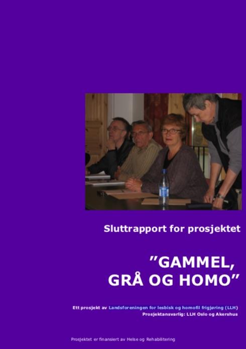 """Prosjektet """"Gammel grå og homo"""" ble gjennomført i 2006. Ansvarlig for prosjektet var Christian Møllerop, daværende leder av LLH Oslo og Akershus – et fylkeslag av LLH – Landsforeningen for lesbisk og homofil frigjøring. Konklusjonene fra arbeidet ble oppsummert i rapporten """"Gammel, grå og homo"""" og var basert på erfaringer fra 21 lesbiske, homofile og bifile deltakere i alderen 59 – 82 år."""