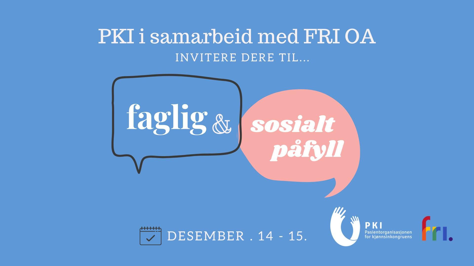 PKI i samarbeid med FRI Oslo Akershus inviterer til en strålende helg med både faglig og sosialt påfyll.
