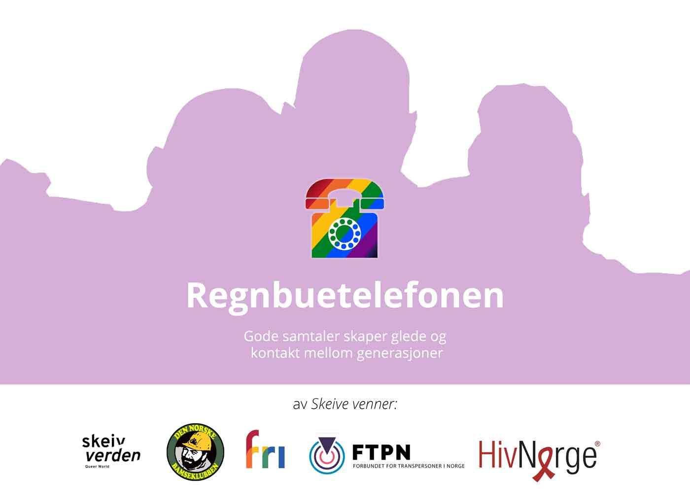 Regnbuetelefonen drives i samarbeid av Skeiv Verden, Forbundet for Transpersoner i Norge, HivNorge, Bamseklubben og FRI