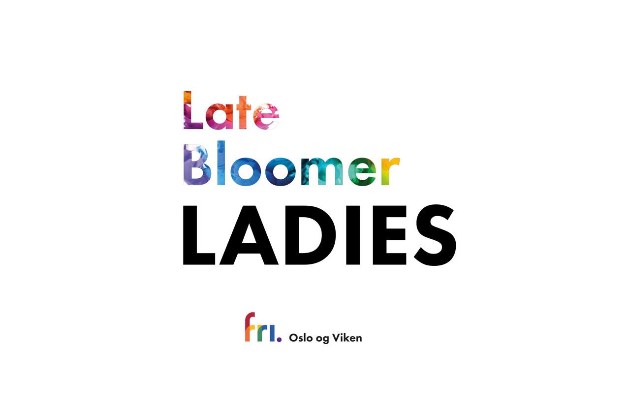 Late Bloomer Ladies - for damer som blomstrer sent. En gruppe del av FRI Oslo og Viken.